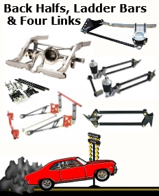 Back-Half Kits, Four Links, Ladder Bars, Traction Control Systems